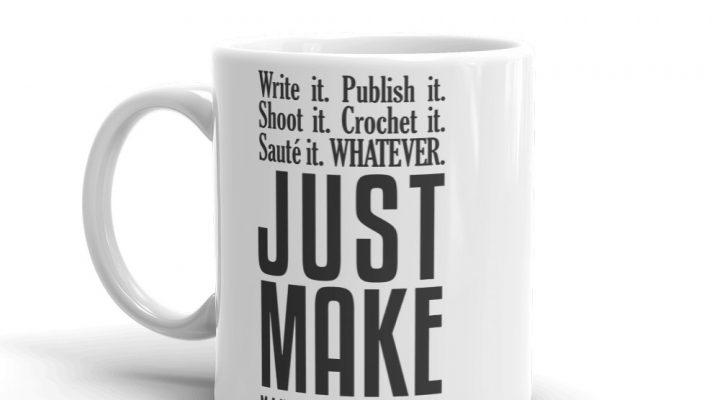 Makers Gotta Make Mug