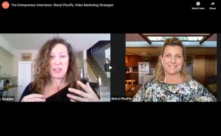 The Entrepreneur Interviews: Sheryl Plouffe, Video Marketing Strategist