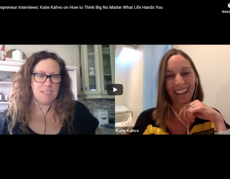 Entrepreneur Interviews - Katie Kahvo RISE Meetup Group for Women Entrepreneurs in K-W